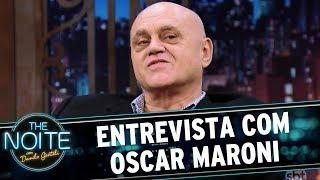 Entrevista com Oscar Maroni | The Noite (20/06/17)