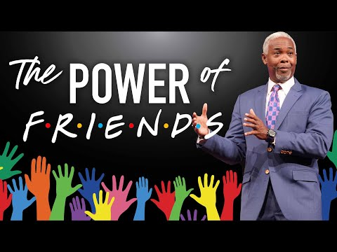 The Power of Friends | Bishop Dale C. Bronner | Word of Faith Family Worship Cathedral