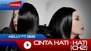 Melly feat. BBB - CH2 (Cinta Hati-Hati) | Official Video