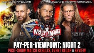 WWE WRESTLEMANIA 37 Night 2 PPV Review & Results Recap Post-Show