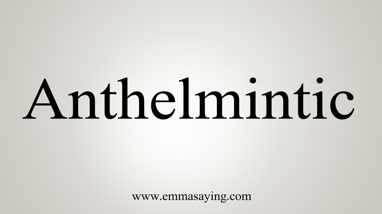 anthelmintic meaning uk)