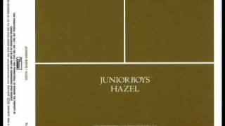 Junior Boys - Hazel (Ewan Pearson
