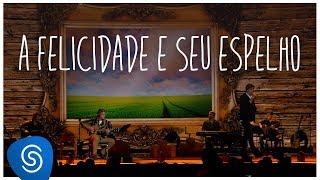 Victor & Leo - A Felicidade e Seu Espelho (DVD O Cantor do Sertão) [Vídeo Oficial]