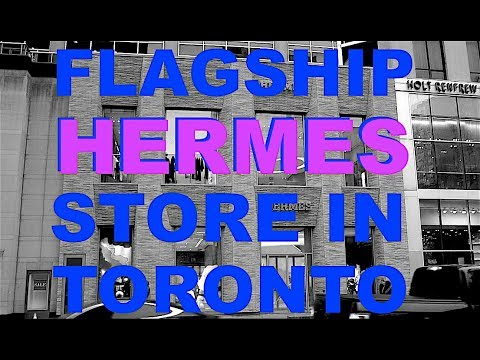 Iconic French Retailer Hermes Opens Flagship Store In Toronto