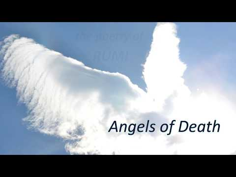 Rumi: Angels of Death.  Comfort when something (or someone) important dies.