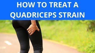 How To Treat a Quadriceps Strain
