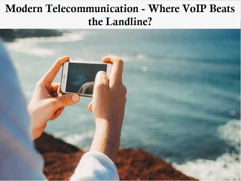 Modern Telecommunication - Where VoIP Beats the Landline