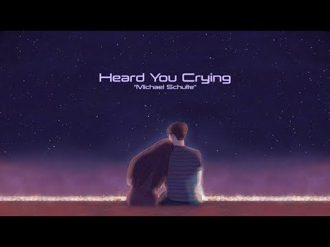 Michael Schulte - Heard You Crying (Lyrics)