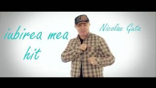 Nicolae Guta - Iubirea mea [oficial song]