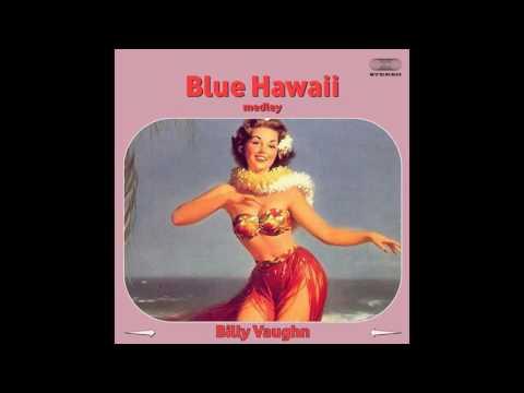 Billy Vaughn - Blue Hawaii Medley: Blue Hawaii / Hawaiian Paradise / Little Brown Gal / Isle of Gold