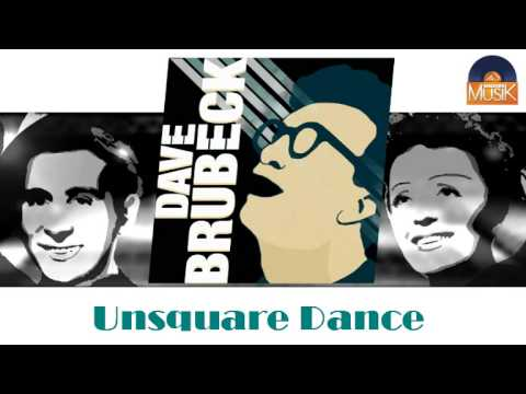 Dave Brubeck - Unsquare Dance (HD) Officiel Seniors Musik