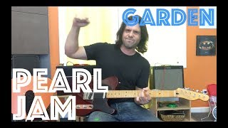 How To Nail Garden By Pearl Jam!