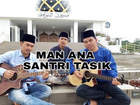 MAN ANA Versi SANTRI TASIK Najib Feat Ma'ruf Channel
