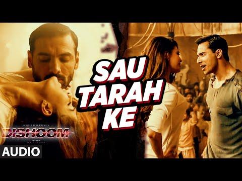Sau Tarah Ke Audio Song | Dishoom | John Abraham | Varun Dhawan | Jacqueline Fernandez | Pritam