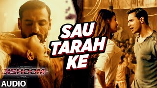 Sau Tarah Ke Audio Song | Dishoom | John Abraham | Varun Dhawa…