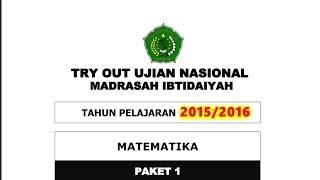 SOAL Latihan UN MATEMATIKA + Kunci Jawaban SD/MI Tahun Ajaran 2015/2016