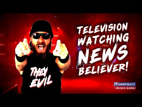 Television Watching News Believer - Conspiracy Music Guru