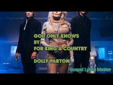 For King & Country + Dolly Parton - God Only Knows (Lyrics Video)