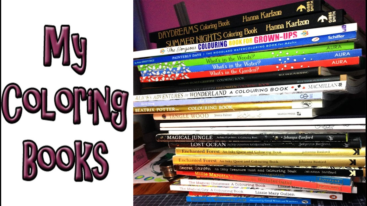 my coloring book collection all the coloring books i own so far youtube
