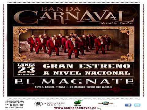 Banda Carnaval - El Magnate Estreno (2013)