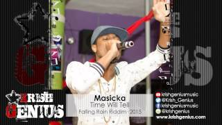 Masicka - Time Will Tell [Falling Rain Riddim] August 2015