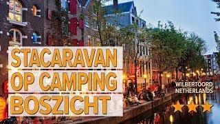Stacaravan op Camping Boszicht hotel review | Hotels in Wilbertoord | Netherlands Hotels