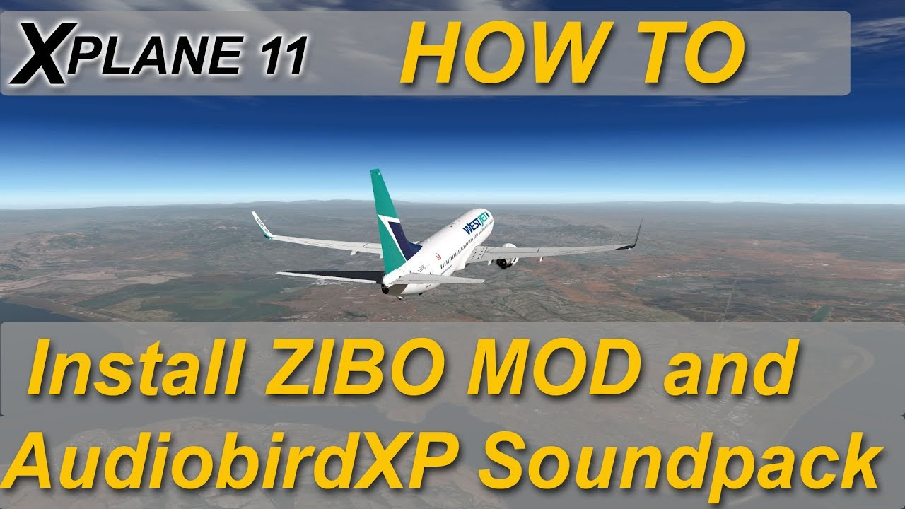X-plane 11: How to update 737 with Zibo Mod and AudiobirdXP soundpack