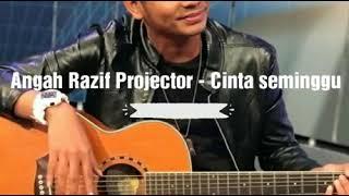 [1.23 MB] Angah Razif Projector - Cinta seminggu