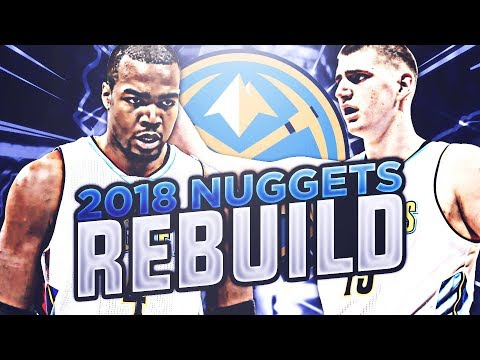 4 90+ OVERALLS!! 2018 DENVER NUGGETS REBUILD! NBA 2K17