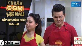 chuan com me nau i tap 103 full hd my hanh - linh ty  0972017
