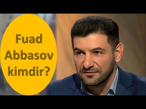 Fuad Abbasov Kimdir?