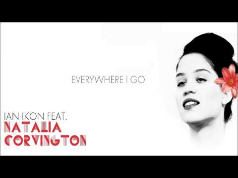 Ian Ikon Feat Natalia Corvington - Everywhere I Go