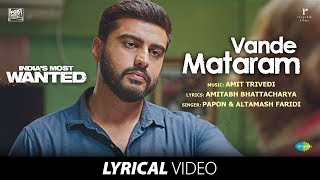 Vande Mataram | Lyrical | India's Most Wanted | Arjun Kapoor| Papon|Altamash| Amit Trivedi| Amitabh