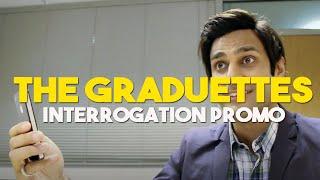 The Graduettes: Interrogation Promo
