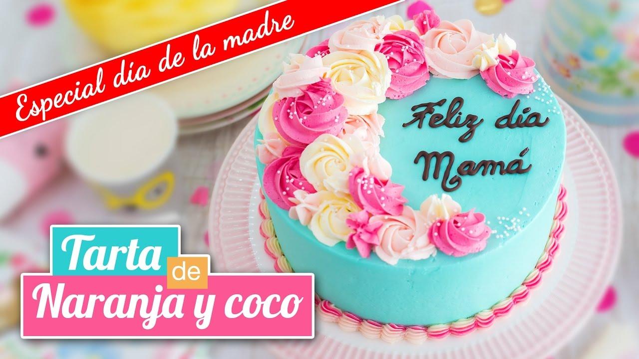 Tarta de naranja y coco especial d a de la madre for Decoracion 10 de mayo