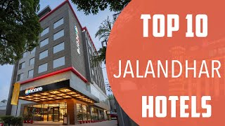 Top 10 Best Hotels To Visit In Jalandhar  Ndia - English