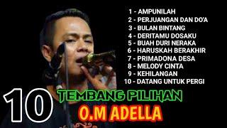 10 TEMBANG PILIHAN OM ADELLA | FULL ALBUM
