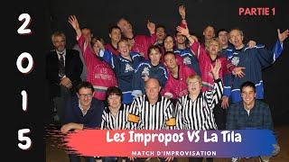 """Match d'impro """"Les Impropos VS La Tila"""" (Partie 1)"""