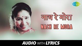 Nach Re Mora with lyrics   नाच रे मोरा   Asha Bhosle   Devbappa