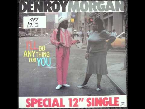 Denroy Morgan - I'll Do Anything For You Original 12 inch Version 1981