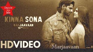 Kinna Sona Full Song - Marjaavaan - Dhvani Bhanushali - Kinna Sona Tenu Rab Ne Banaya Song