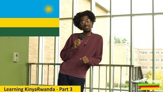 Learning KinyaRwanda - Part 3