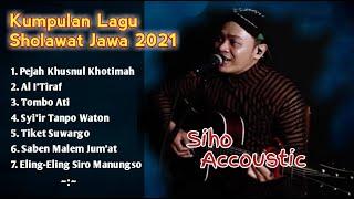 Full Album Siho Live Accoustic Kumpulan Lagu Sholawat Jawa Terbaru 2021