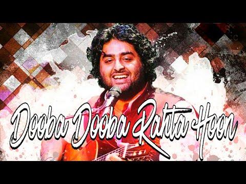 dooba dooba Rahta Hoon | Arijit Singh LIVE