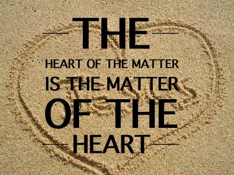 The Heart of the Matter is the Matter of the Heart, Roman Miller 9/21/2014