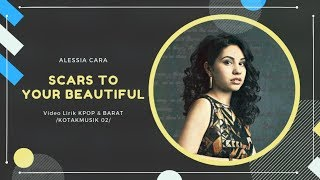 ALESSIA CARA - 'SCARS TO YOUR BEAUTIFUL' Lyrics (SUB INDO)