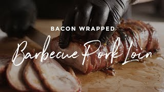 Bacon Wrapped Barbecue Pork Loin