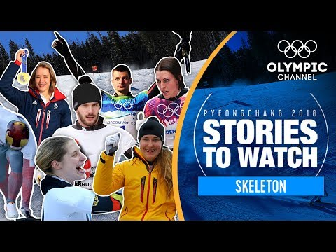 Skeleton Stories to Watch at PyeongChang 2018   Olympic Winter Games