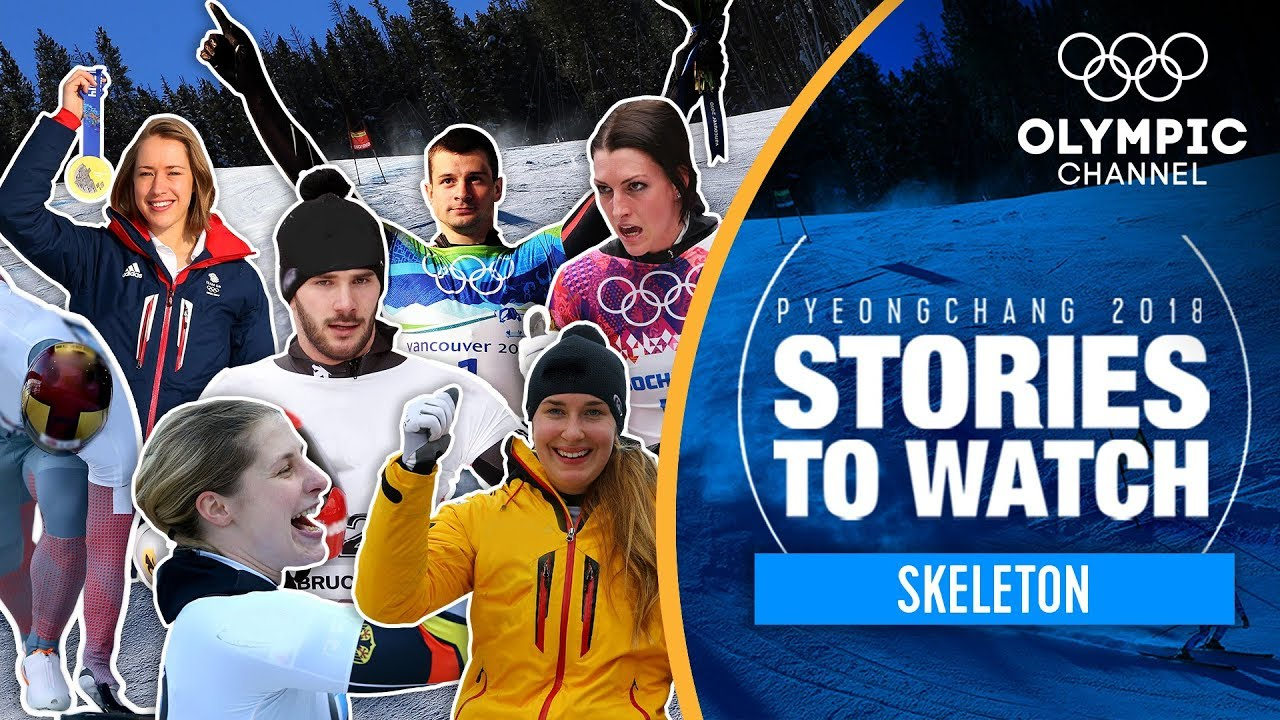 Skeleton Stories to Watch at PyeongChang 2018 | Olympic Winter Games