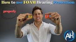 How to use FOAM Hearing Protection and Ear Plugs - Proper Insertion Technique